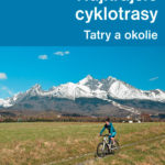 Najkrajšie cyklotrasy – Tatry a okolie