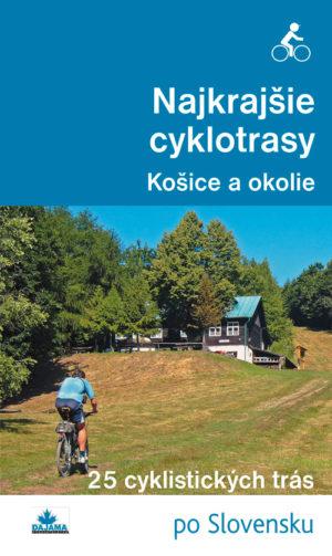 Najkrajšie cyklotrasy – Košice a okolie