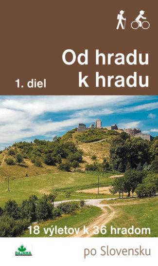 Od hradu k hradu, 1. diel