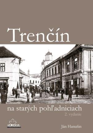 Trenčín na starých pohľadniciach (2. vydanie)