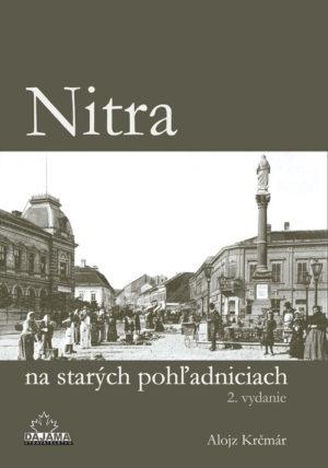 Nitra na starých pohľadniciach (2. vydanie)