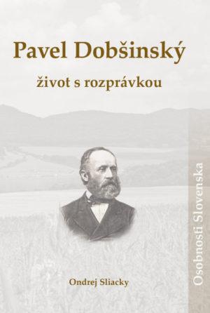 Pavel Dobšinský – život s rozprávkou