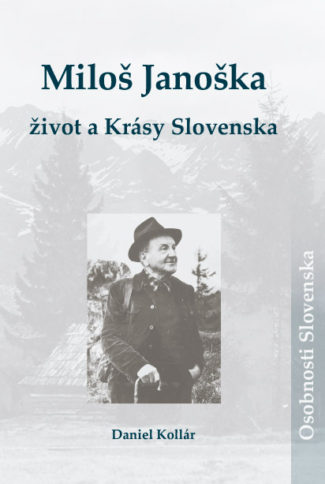 Miloš Janoška – život a Krásy Slovenska