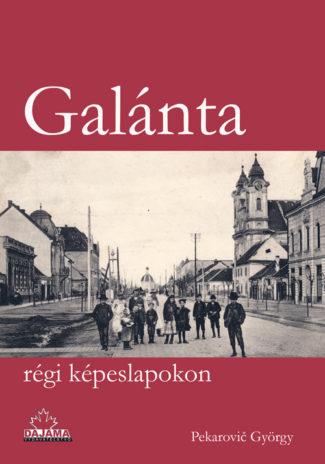 Galánta régi képeslapokon
