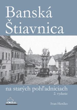 Banská Štiavnica na starých pohľadniciach (2. vydanie)