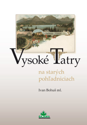 Vysoké Tatry na starých pohľadniciach